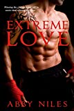 Extreme Love (Love to the Extreme Book 1)
