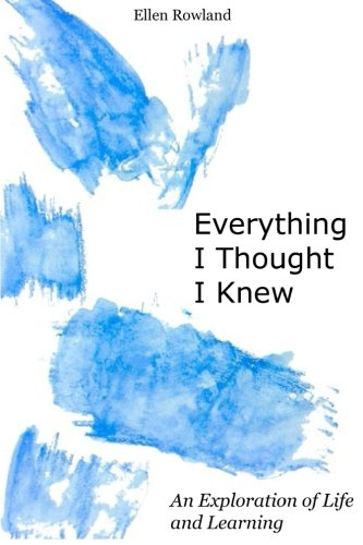 Read Online Everything I Thought I Knew: An Exploration of Life and Learning pdf epub