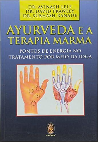 Ayurveda E A Terapia Marma. Pontos De Energia No Tratamento ...