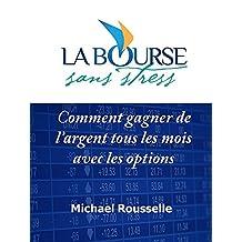 Comment gagner de l'argent tous les mois avec les options.: Apprenez facilement les options pour générer des revenus réguliers (French Edition)