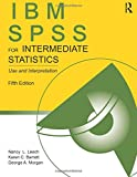 IBM SPSS for Intermediate Statistics: Use and Interpretation, Fifth Edition (Volume 1)