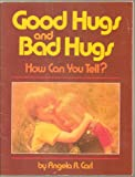 Good Hugs and Bad Hugs, Angela Carl, 0874030072