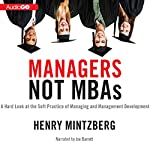 Managers Not MBAs: A Hard Look at the Soft Practice of Managing and Management Development | Henry Mintzberg