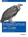 img - for Infrastructure as Code: Managing Servers in the Cloud book / textbook / text book
