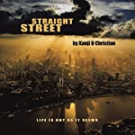Straight Street: Life Is Not as It Seems | Kanji D Christian