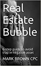 REAL ESTATE BUBBLE: 6-STEP GUIDE TO AVOID TRAP IN NEGATIVE ASSET