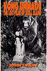 Kong Unmade: The Lost Films of Skull Island Paperback