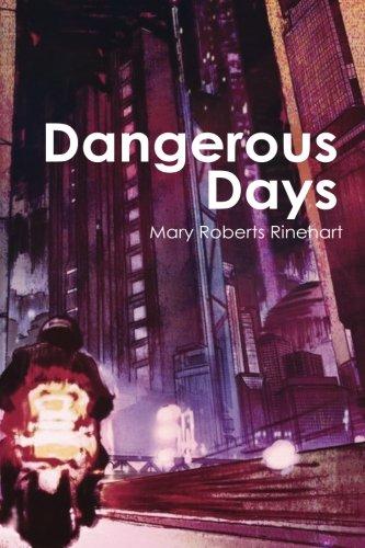 Dangerous Days by Mary Roberts Rinehart