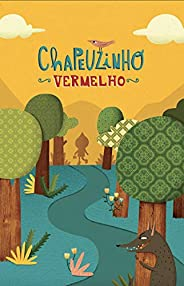 Chapeuzinho Vermelho (Coleção Leia Para uma Criança)