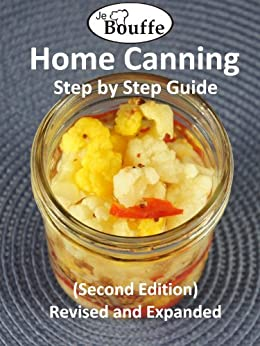 JeBouffe Home Canning Step by Step Guide (second edition) Revised and Expanded by [Tremblay, Edith, Lafleur, Francois]