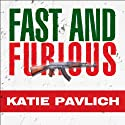 Fast and Furious: Barack Obama's Bloodiest Scandal and the Shameless Cover-Up Audiobook by Katie Pavlich Narrated by Emily Durante