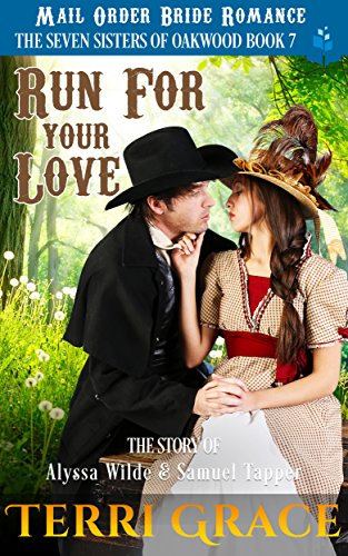 Run For Your Love: The Story of Alyssa Wilde and Samuel Tapper (The Seven Sisters Of Oakwood Book 7) cover
