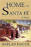 Home to Santa Fe', Harlan Hague, 0595219616