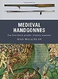 Medieval Handgonnes, Sean McLachlan, 1849081557