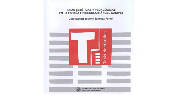 Ideas estéticas y pedagógicas en la España finisecular: Ángel ...