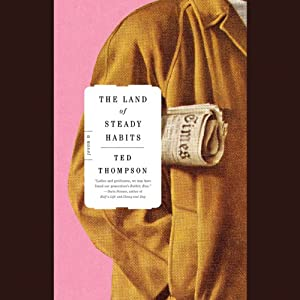 The Land of Steady Habits Audiobook