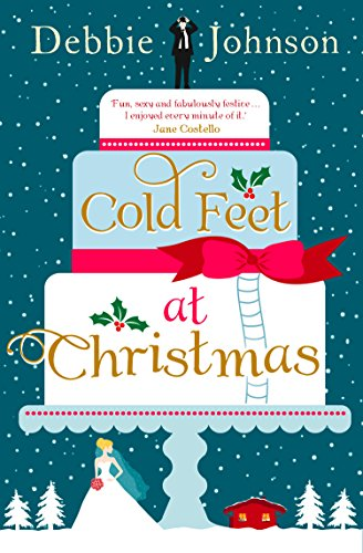 Cold Feet at Christmas: The perfect heartwarming and cosy Christmas romantic comedy (Christmas Scotland At Cottages)