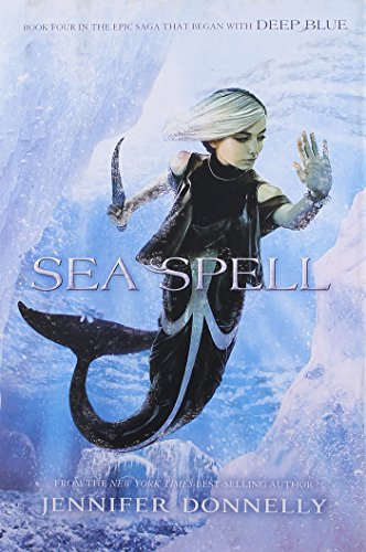 Waterfire Saga, Book Four Sea Spell (Waterfire Saga, Book Four) (A Waterfire Saga Novel)