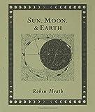 Sun, Moon and Earth, Robin Heath, 0802713815