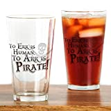 CafePress - To Arr is Pirate! Funny Drinking Glass - Pint Glass, 16 oz. Drinking Glass