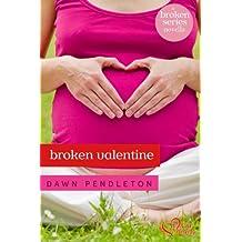 Broken Valentine (a Broken Novella) (Broken Series)