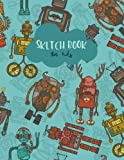 img - for Sketch Book for Kids: Hipster Robot Blank Drawing Book Paper Sketching Journal Large size 8.5x11 Inches 100 Page (Sketch Book for Drawing) (Volume 8) book / textbook / text book