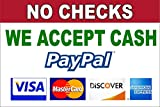 "FORMS OF PAYMENT NO CHECKS WE ACCEPT CASH PAYPAL VISA MASTERCARD DISCOVER AMEX 12"" X 18"" PLASTIC SIGN"