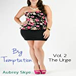 Big Temptation: Vol. 2 - The Urge | Aubrey Skye