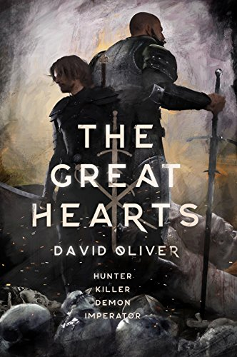 The Great Hearts: A swords & sorcery fantasy epic by [Oliver, David]
