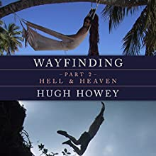 Wayfinding Part 2: Hell and Heaven Audiobook by Hugh Howey Narrated by Graham Vick