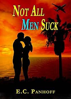 Not All Men Suck (Wanting To Love Book 2) (English Edition) de [Panhoff, E.C.]