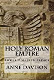 Holy Roman Empire: power politics papacy (In Brief Series: Books for Busy People)