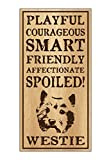 Wood Dog Breed Personality Sign - Spoiled Westie (West Highland Terrier) - Home, Office, Décor, Decoration, Gifts