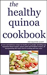 The Healthy Quinoa Cookbook: 30 New and Delicious Quinoa Recipes for Health Savvy People
