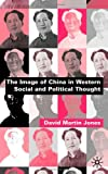The Image of China in Western Social and Political Thought, David Martin Jones, 0333912950
