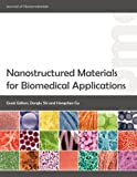Nanostructured Materials for Biomedical Applications, , 9774540751
