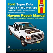 Ford Super Duty F-250 & F-350 Pick-ups 1999 thru 2006: Includes Excursion
