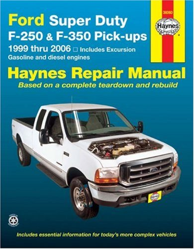 Ford Super Duty F-250 & F-350 Pick-Ups/Excursion 1999-2006 (Haynes Repair Manual)