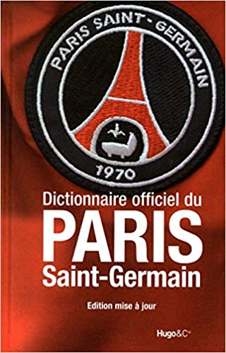 DICTIONNAIRE DU PARIS SAINT GERMAIN NOUVELLE EDITION