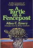 A Turtle on a Fencepost, Allan C. Emery, 0849928699