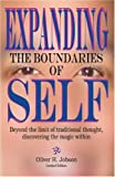 Expanding the Boundaries of Self Beyond the Limit of Traditional Thought Discovering the Magic Within, Oliver H. Jobson, 0976498804