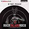 Rock Island Rock: A Crossroads Thriller, Book 2 Audiobook by Eyre Price Narrated by Jeff Cummings