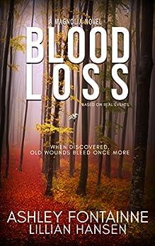 Blood Loss - A Magnolia Novel by [Fontainne, Ashley, Hansen, Lillian]