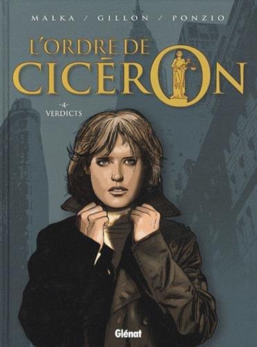 L'Ordre de Cicéron - Tome 04: Verdicts Album – 23 mai 2012 Richard Malka Jean-Michel PONZIO Glénat BD 2723472957