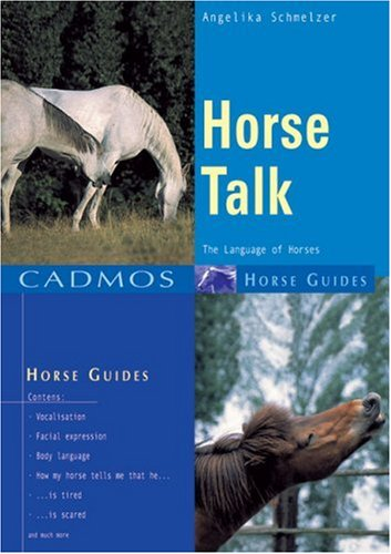 Horse Talk: The Language of Horses (Cadmos Horse Guides)