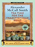 Tea Time for the Traditionally Built, Alexander McCall Smith, 1594133948
