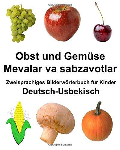 Deutsch-Usbekisch Obst Und Gemse/Mevalar Va Sabzavotlar Zweisprachiges Bilderwrterbuch Fr Kinder