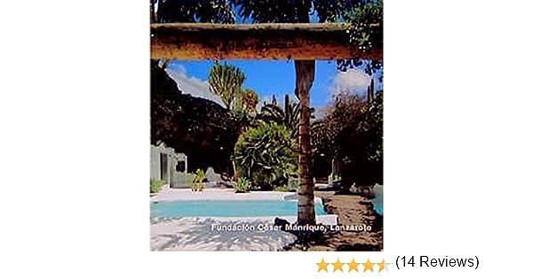Fundacion Cesar Manrique, Lanzarote (Opus 16): Amazon.es: Marchan ...