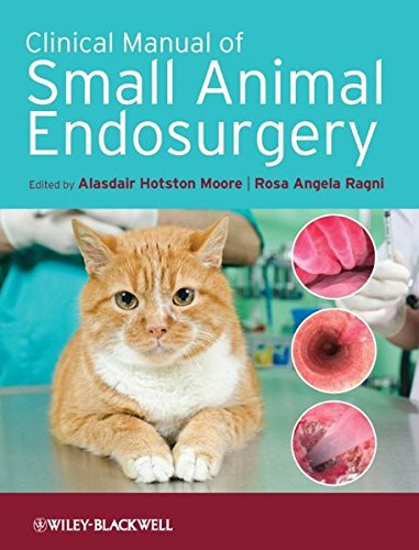 Clinical Manual of Small Animal Endosurgery by Wiley-Blackwell