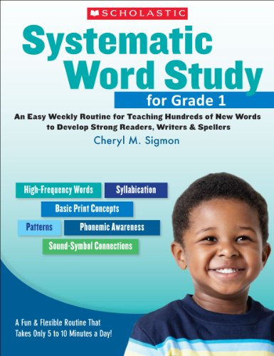 Systematic Word Study for Grade 1: An Easy Weekly Routine for Teaching Hundreds of New Words to Develop Strong Readers, Writers, and (Word Study Lessons)
